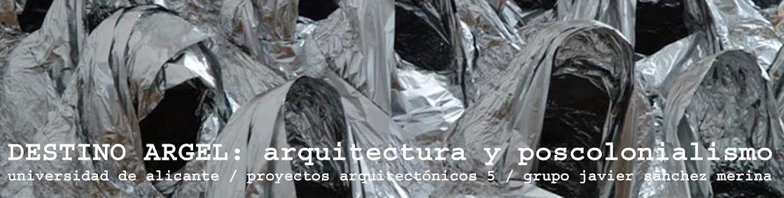DESTINO ARGEL / Arquitectura y Poscolonialismo