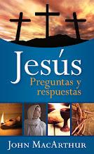 9 Jesús: Preguntas y Respuestas John MacArthur