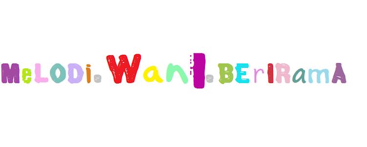 ♥ m e l o d i.wani.b e r i r a m a ♥