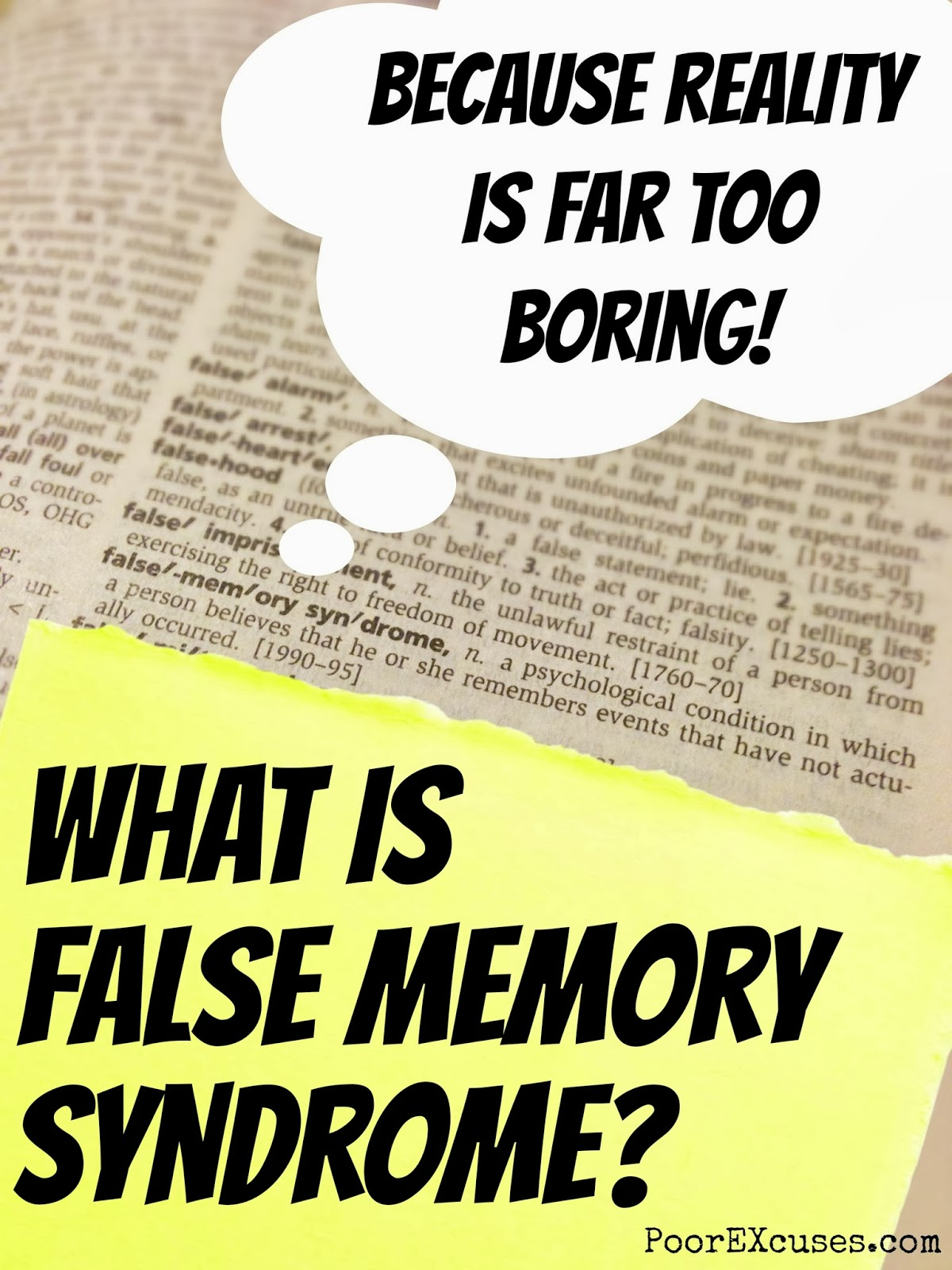 an analysis of the false memory syndrome False memory syndrome (fms) is a condition in which a person's identity and interpersonal relationships are centered on a memory of traumatic experience which is actually false, but in which the person is strongly convinced  when considering fms, it's best to remember that all individuals are prone to creating false memories.