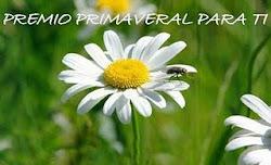 PREMIO PRIMAVERAL PARA TI