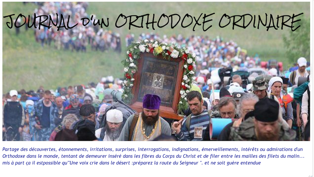 JOURNAL D'UN CHRETIEN ORTHODOXE ORDINAIRE