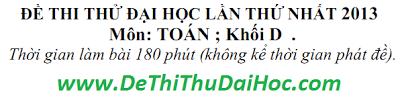 de thi thu dai hoc mon toan khoi d 2013 co dap an