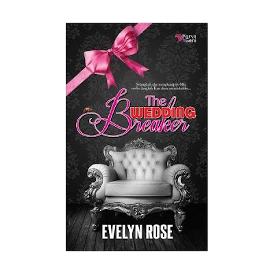 Sinopsis Novel The Wedding Breaker karya Evelyn Rose