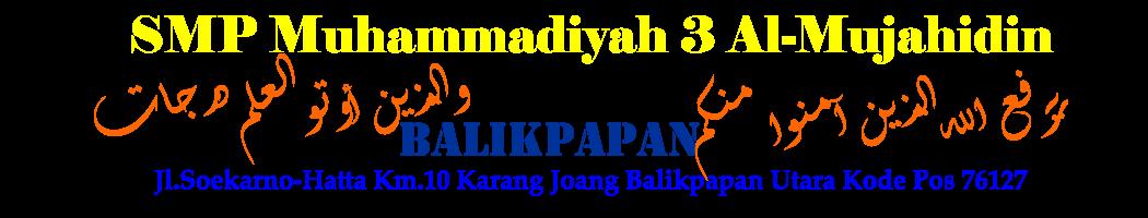 SMP MUHAMMADIYAH 3 AL MUJAHIDIN BALIKPAPAN