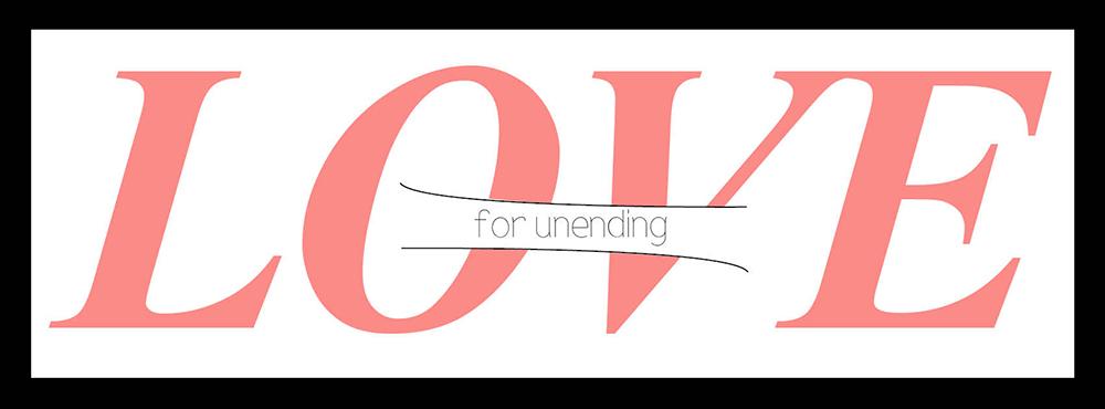 For Unending Love