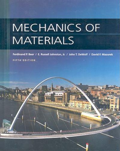 ... Mechanics of Materials 5th Edition by Beer, Johnston, DeWolf and