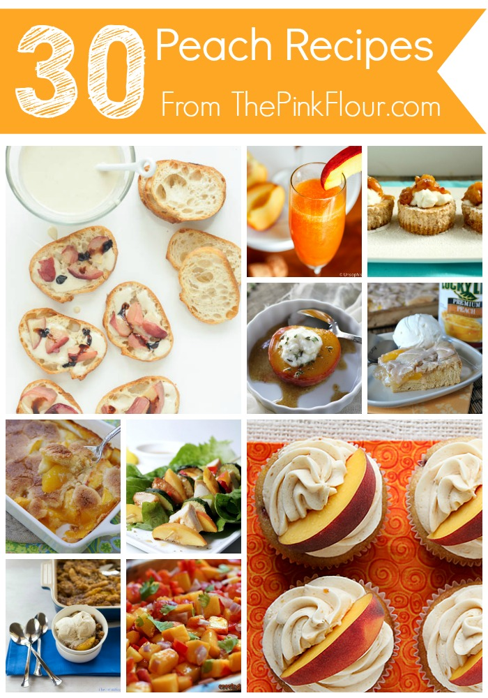 30 Peach Recipes from your favorite food bloggers - both sweet and savory recipes