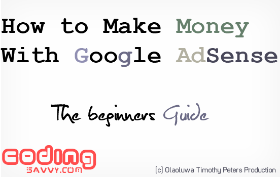 How to Make Money With Google AdSense, The beginners Guide