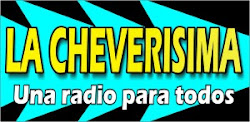 Visita La Cheverisima una Radio para Todos