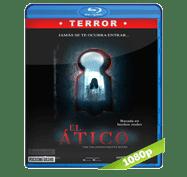 El Atico (2016) Full HD BRRip 1080p Audio Dual Latino/Ingles 5.1