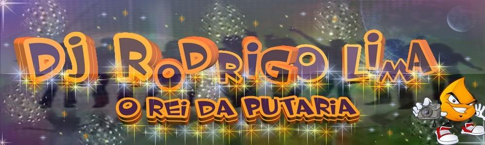 DjHaY Rodrigo Lima o Rei Da Putaria