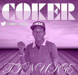Music : Coker  [@coker_always]  – TINUKE
