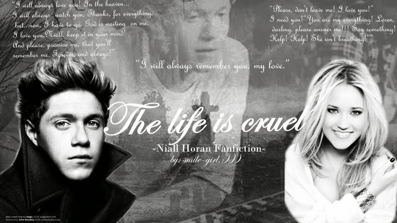 ~The life is cruel~ / Niall Horan fanfiction /