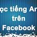 Phương pháp học tiếng Anh qua Facebook