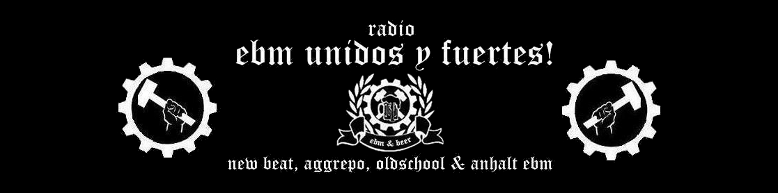 EBM UNIDOS Y FUERTES!