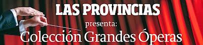 Grandes Óperas - Promociones Las Provincias