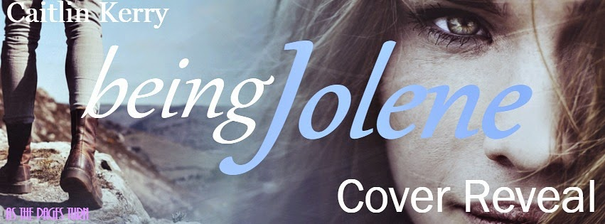 Cover Reveal + Giveaway – Being Jolene by Caitlin Kerry
