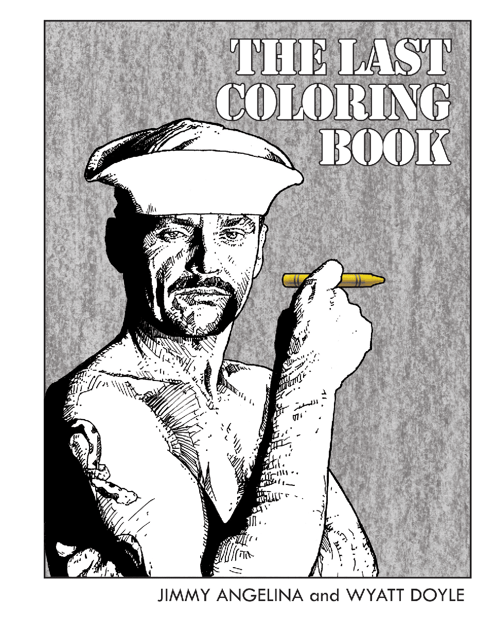 THE LAST COLORING BOOK / Jimmy Angelina and Wyatt Doyle