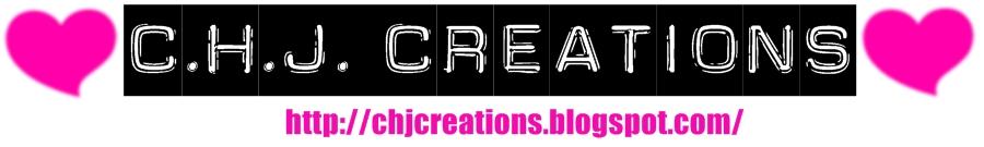 ♥ C.H.J. Creations ♥