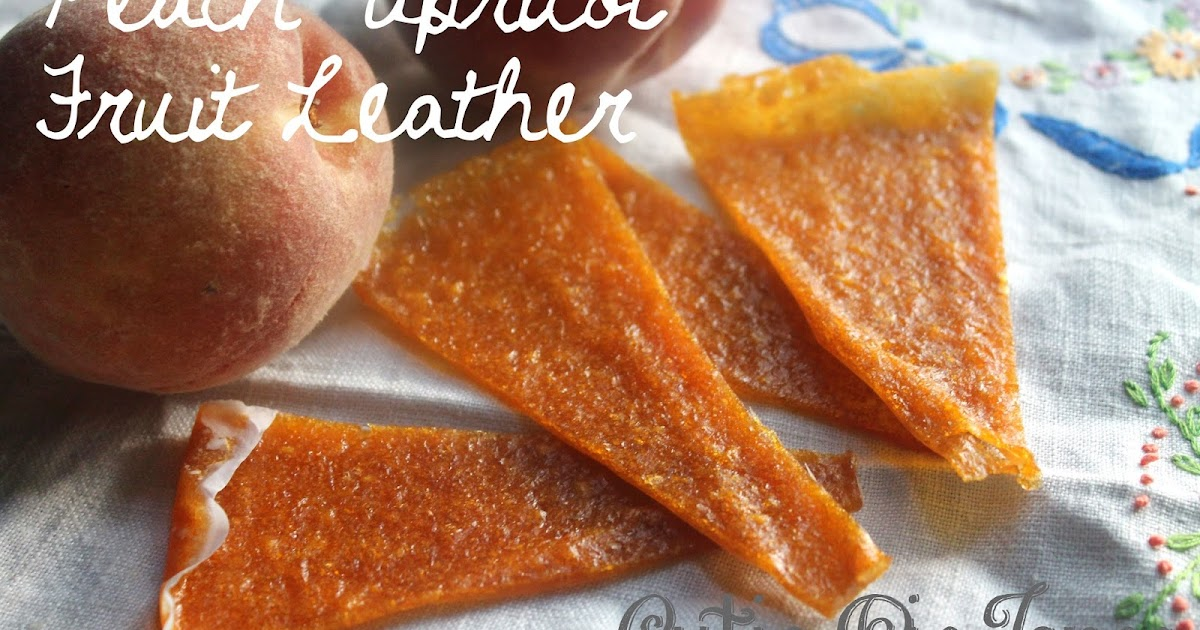 Cutie Pie Jones Blog: Peach-Apricot Fruit Leather