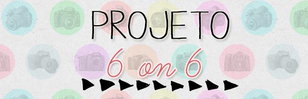 """[Fotografia] Projeto 6 on 6 """"Cores"""""""
