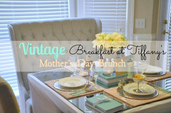 Vintage Breakfast at Tiffany's Mother's Day Brunch on cupcakewishesandbirthdaydreams.com