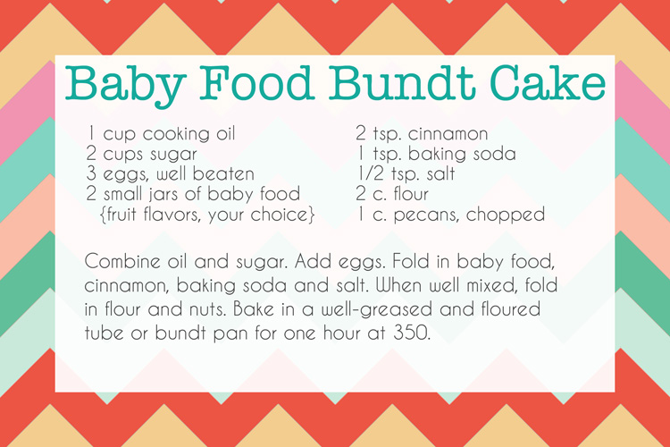 Baby Food Bundt Cake: Can mix up your flavor choices with different types of baby food.