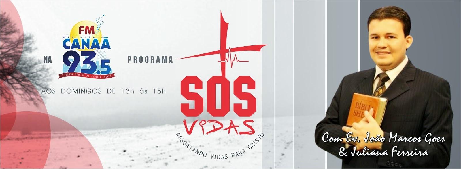 ACOMPANHE O PROGRAMA SOS VIDAS COM O PR.JOÃO MARCOS GOES E JULIANA FERREIRA AO VIVO!!