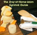 Stay at Home Mom Survival Guide