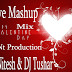 Valentines Day Love Mashup DJ Nitesh & DJ Tushar  Mix