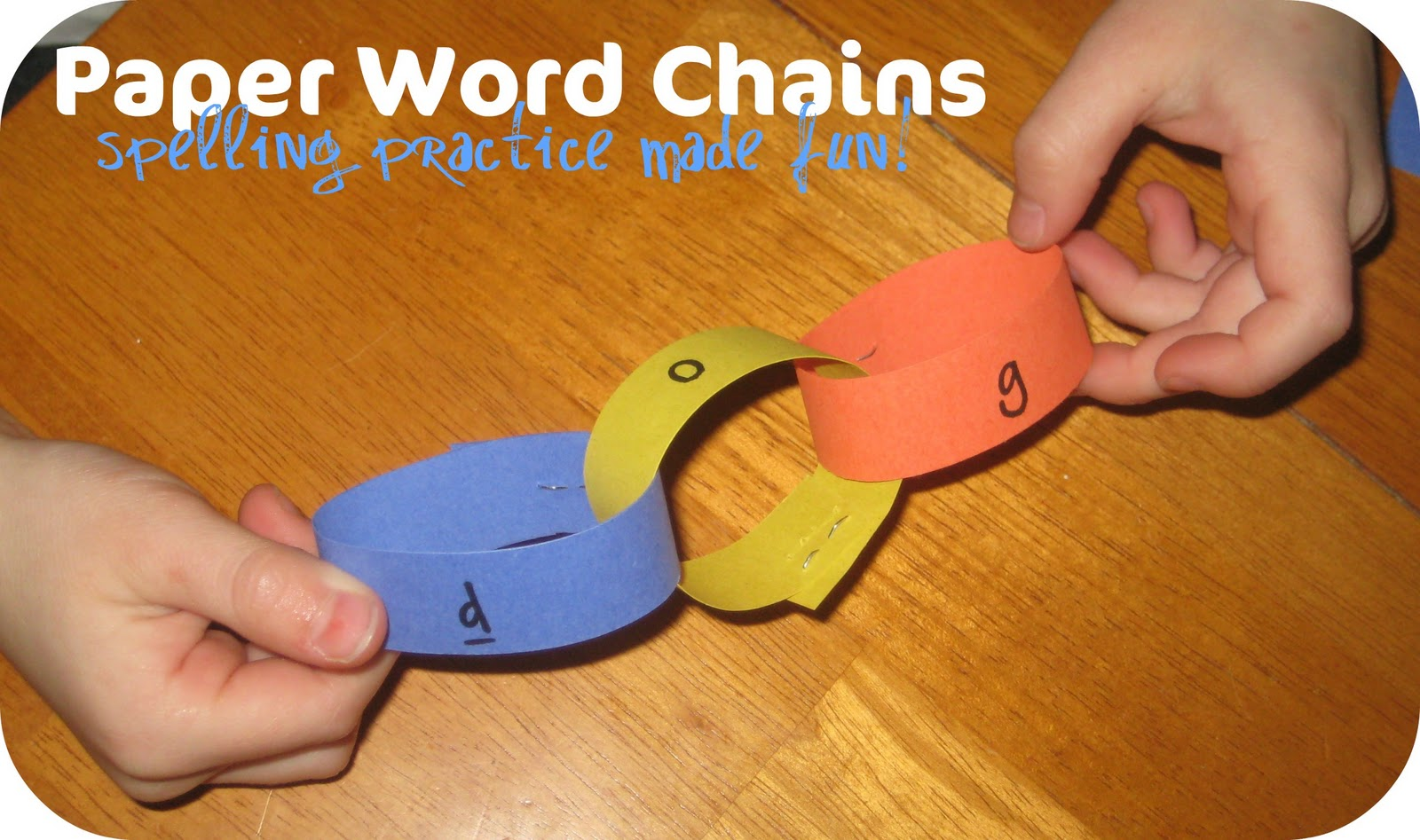Relentlessly Fun, Deceptively Educational: Paper Word Chains
