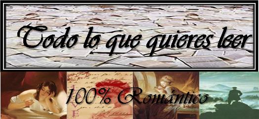 TODO LO QUE QUIERES LEER 100% ROMANTICO