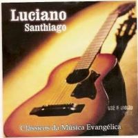 Luciano Santhiago - Voz e violão - Volume 1