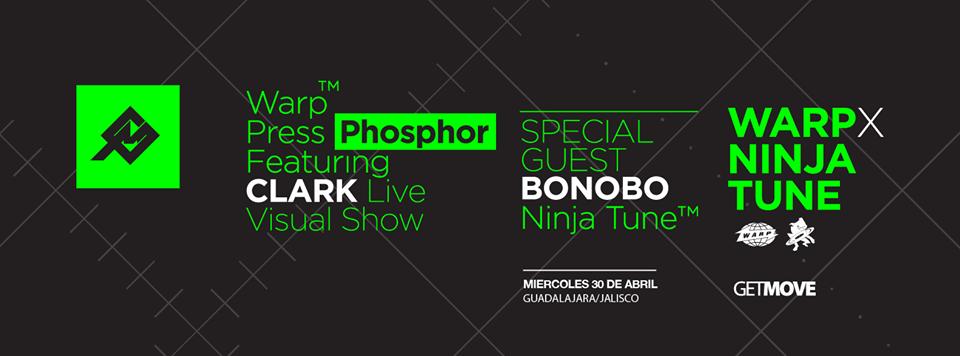 Bonobo (Dj Set) x Clark (Live) @ Guadalajara, México