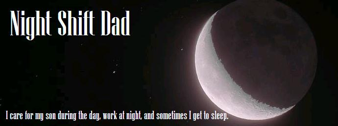Night Shift Dad
