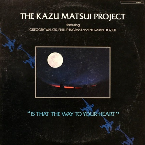 The Kazu Matsui Project Is That The Way To Your Heart