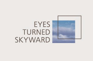 Eyes Turned Skyward