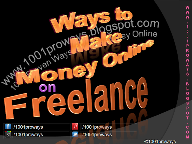 What are the Ways to Make Money Online on Freelance Websites? - www.1001proways.blogspot.com