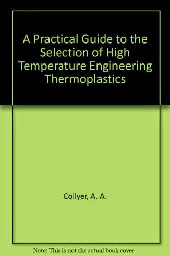 http://www.mediafire.com/view/5n44d75856o35rz/A_Practical_Guide_to_the_Selection_of_High-Temperature_Engineering_Thermoplastics-Elsevier_Advanced_Technology_%281990%29.pdf