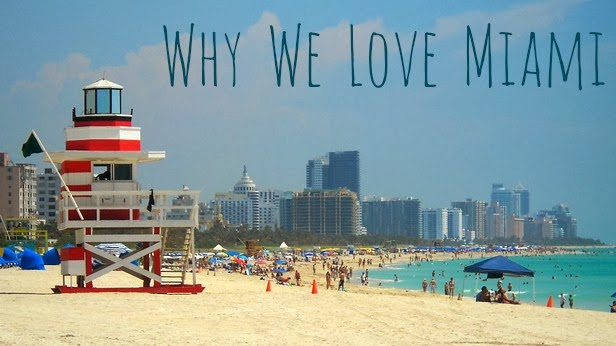 Why We Love Miami!