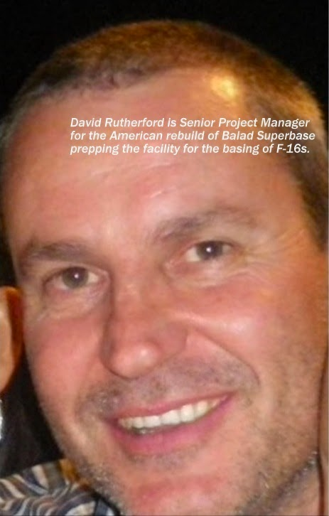 David Rutherford, Senior Project Mgr., F-16 Support Facilities, Balad, Iraq