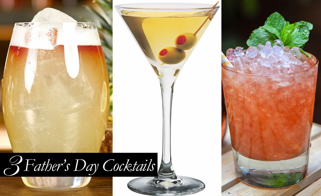 3 Father's Day Inspired Cocktails.