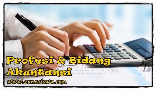 Profesi dan Bidang Bidang Akuntansi | www.zonasiswa.com