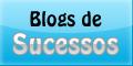 Blogs de Sucessos - Dicas para Blogs