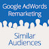 Get Your Targeted Audience With Adwords Similar Audience Feature