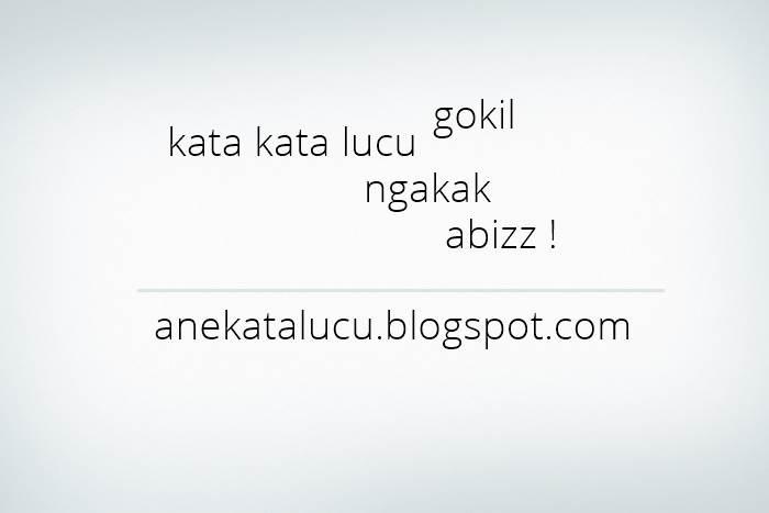 Kata Kata Lucu Gokil versi Indonesia