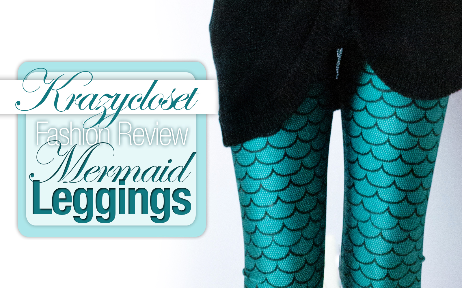 Intro photo for the review of the Mermaid Leggings from Krazycloset Clothing, previously Vanity Treasures on Storenvy.