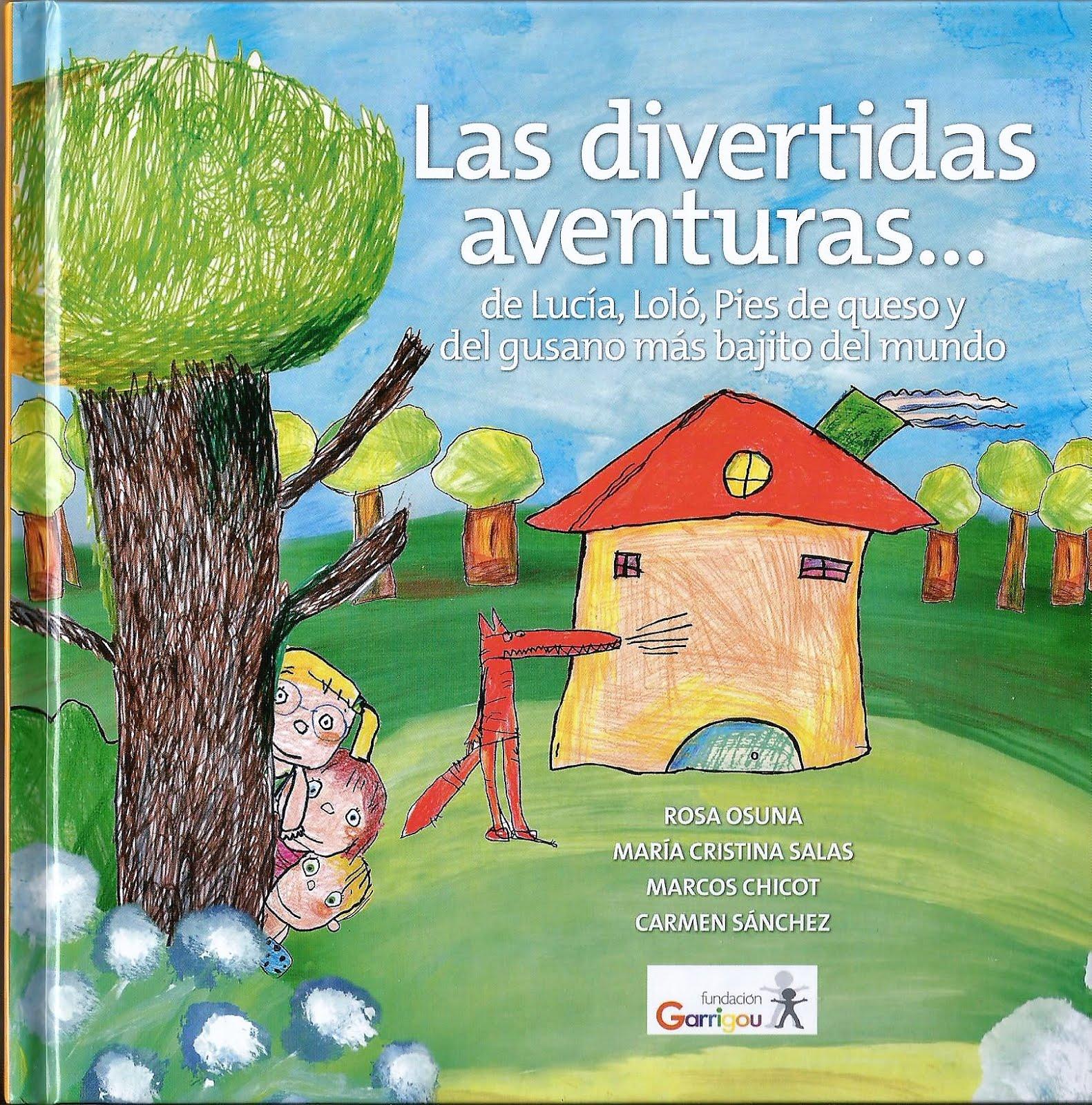 Las divertidas aventuras de Lucía, Loló, Pies de queso y del gusano más bajito del mundo