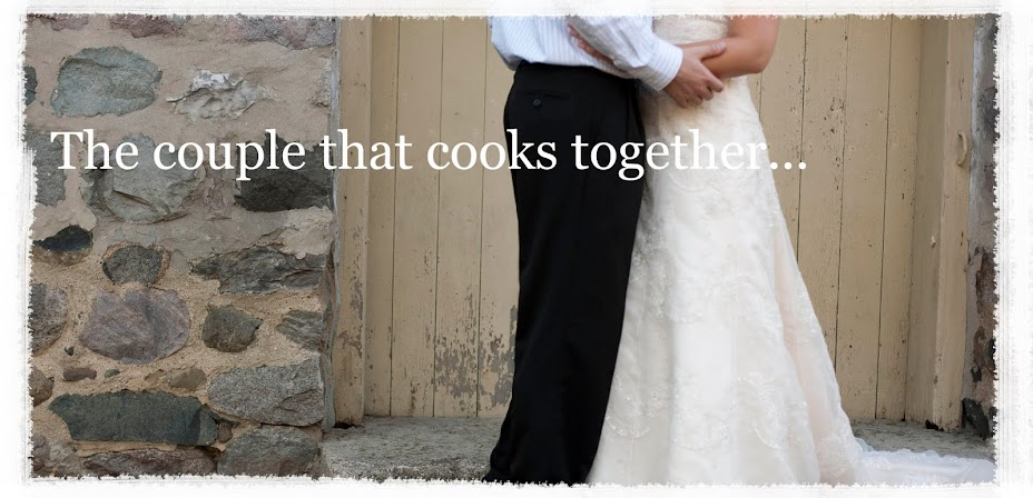 The Couple That Cooks Together...
